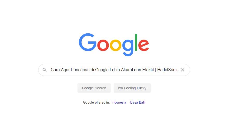 Cara Agar Pencarian di Google Lebih Akurat dan Efektif