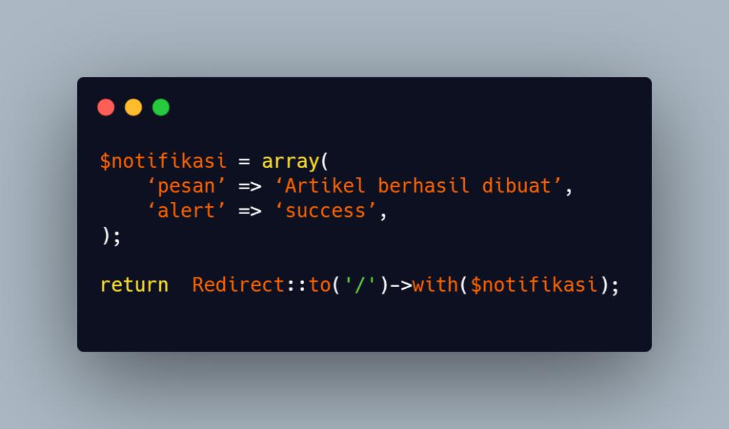 Notifikasi di controller, lalu sematkan array ke redirect menggunakan with